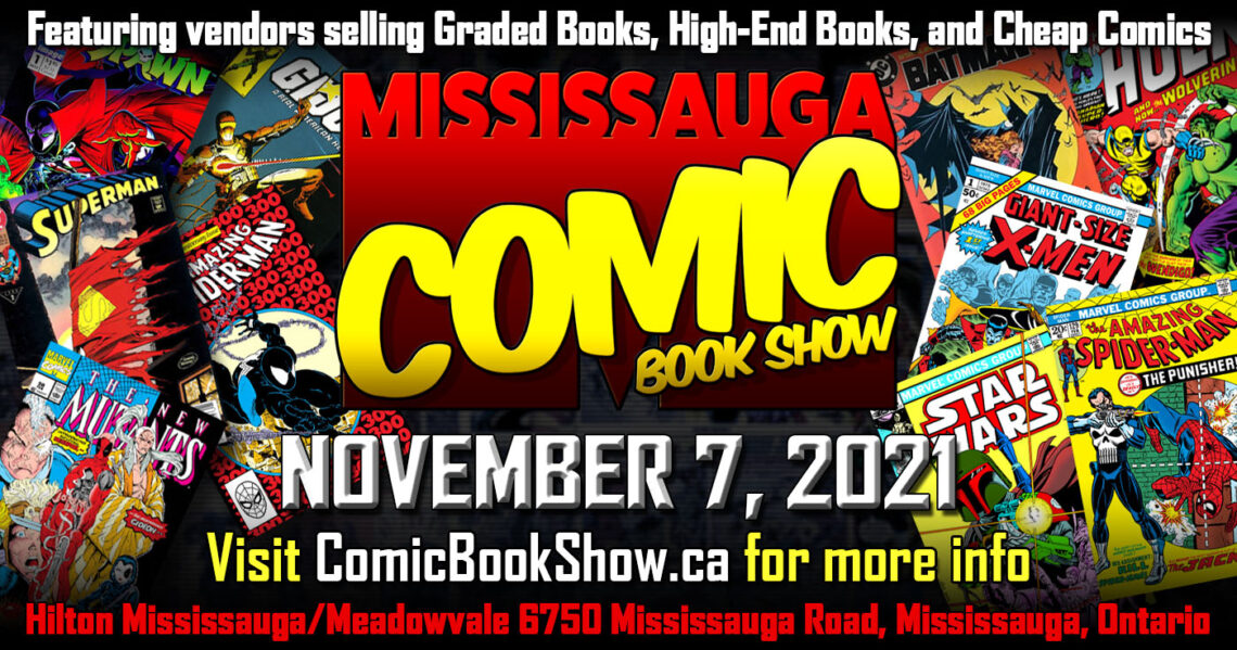 The 2021 Mississauga Comic Book Show will be November 7th